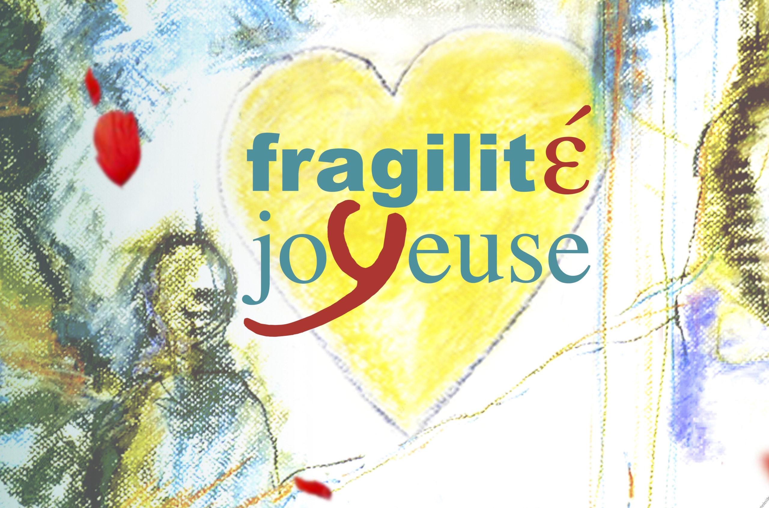 fragilité-joyeuse